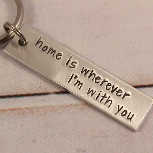 """Home is wherever I'm with you"" 一 Hand Stamped Keychain"