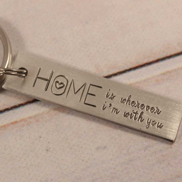 """Home is wherever I'm with you"" Hand Stamped Keychain - Medium - Keychains - Completely Hammered - Completely Wired"