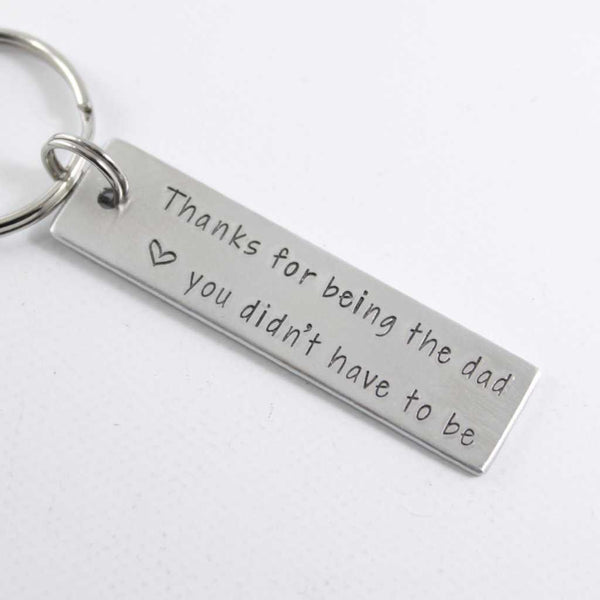 """Thanks for Being the Dad You Didn't Have to Be"" - Hand Stamped Keychain - Medium"