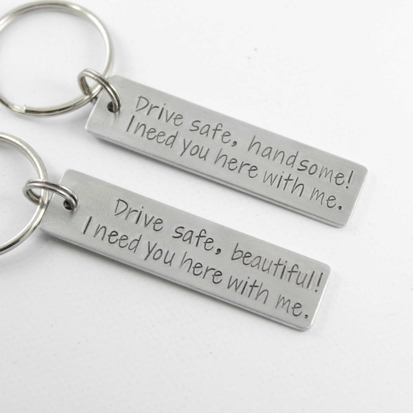"""Drive safe, handsome.  I need you here with me."" - Hand Stamped Keychain - Medium - Keychains - Completely Hammered - Completely Wired"