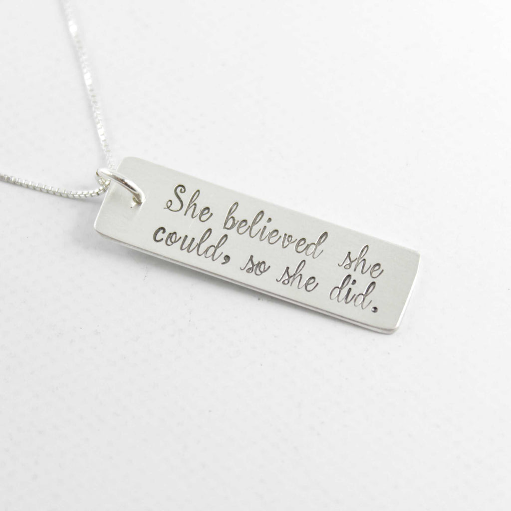 """She believed she could, so she did"" - Sterling Silver Necklace - Necklaces - Completely Hammered - Completely Wired"