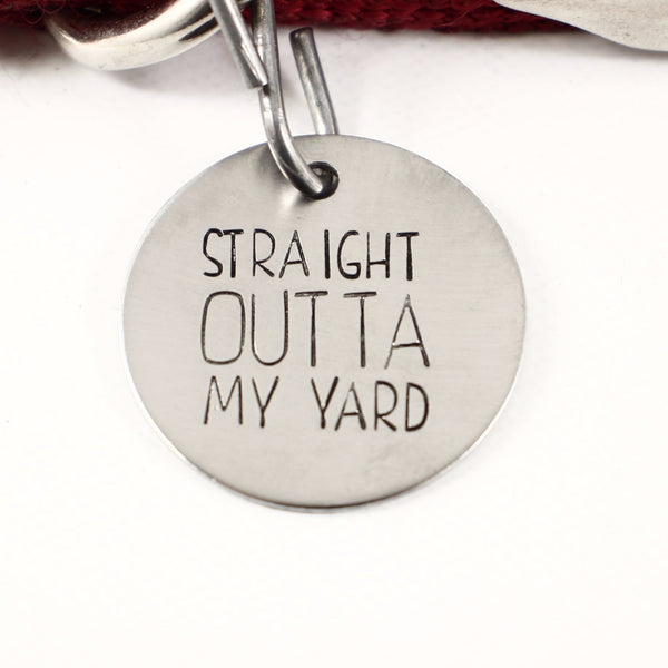 "1.25 inch ""STRAIGHT OUTTA MY YARD"" pet ID tag - PET ID TAGS - Completely Hammered - Completely Wired"