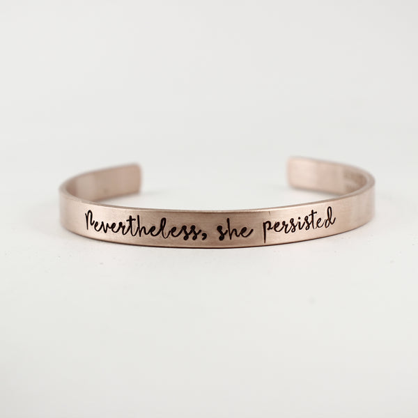 """Nevertheless, She Persisted"" Cuff Bracelet - Brass, Copper, Aluminum and Sterling Silver #HW - Cuff Bracelets - Completely Hammered - Completely Wired"