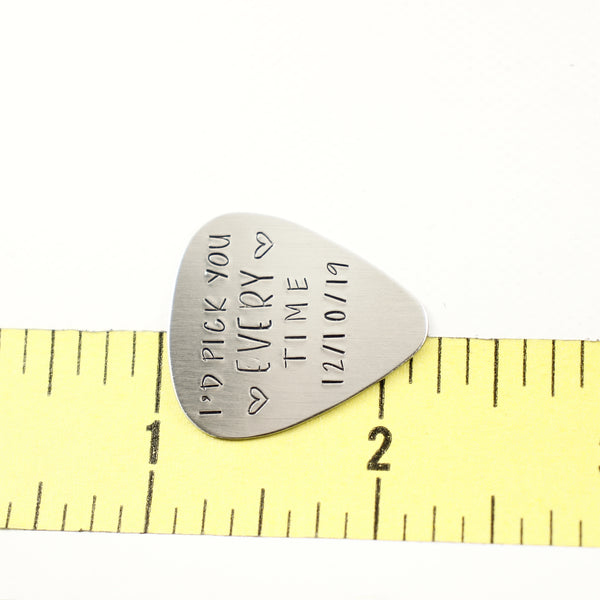 """I'd pick you every time"" Hand stamped Guitar Pick with DATE - Guitar Pick - Completely Hammered - Completely Wired"