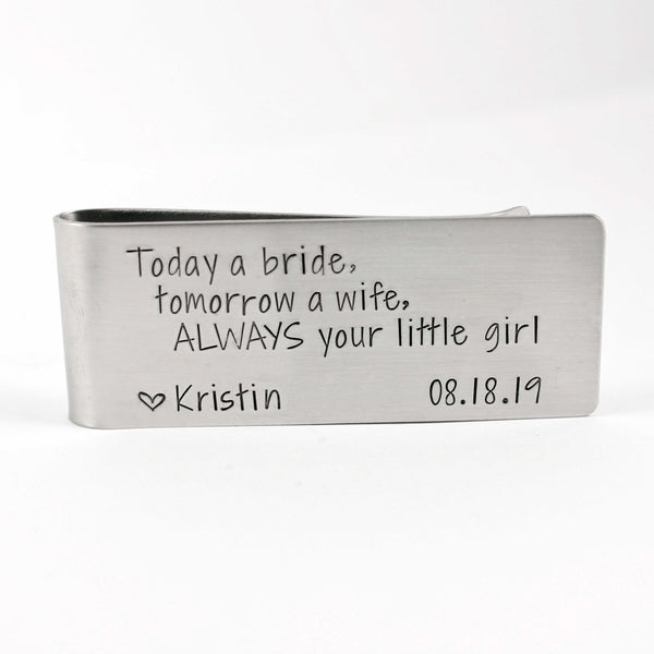 """Today a Bride, Tomorrow a Wife, ALWAYS your little girl"" - Money Clip - Money Clips - Completely Hammered - Completely Wired"