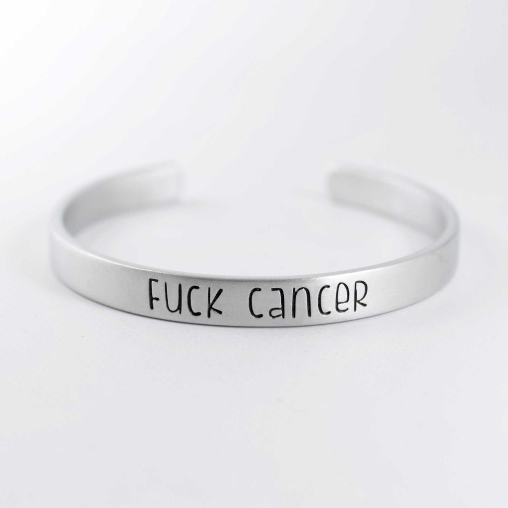 """Fuck Cancer"" Cuff Bracelet - Your choice of pure aluminum, copper, brass or sterling silver - Cuff Bracelets - Completely Hammered - Completely Wired"