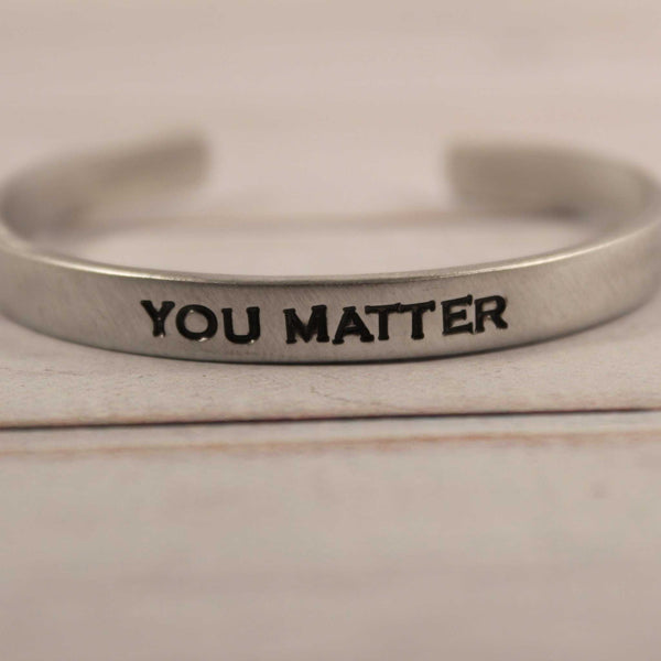 """You Matter"" Cuff Bracelet - Cuff Bracelets - Completely Hammered - Completely Wired"