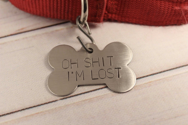 "Pet ID Tag -  ""Oh SHIT, I'm LOST""  - Extra Large - Completely Hammered"