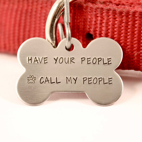 "Pet ID Tag -  ""Have your people call my people"" - PET ID TAGS - Completely Hammered - Completely Wired"