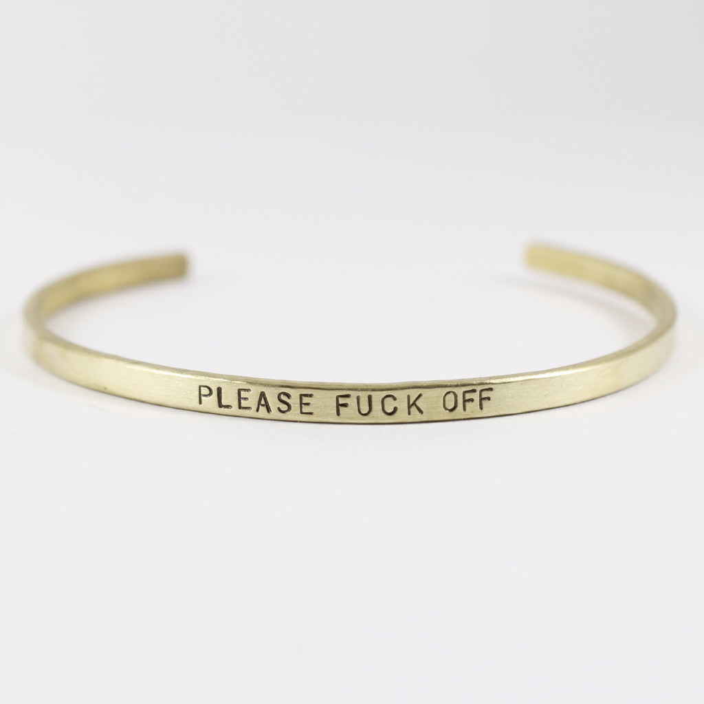 """PLEASE FUCK OFF"" Skinny Cuff Bracelet - Cuff Bracelets - Completely Hammered - Completely Wired"