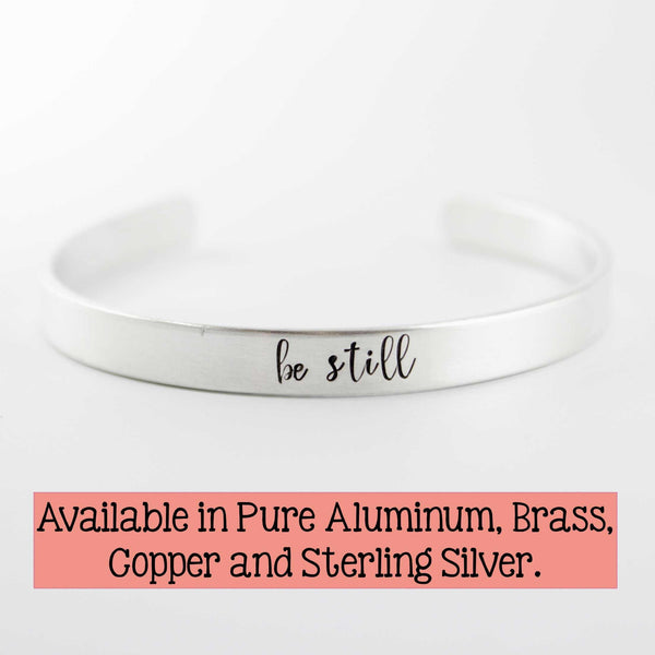 """be still"" Cuff Bracelet - Available in Aluminum, Copper, Brass or Sterling - Cuff Bracelets - Completely Hammered - Completely Wired"