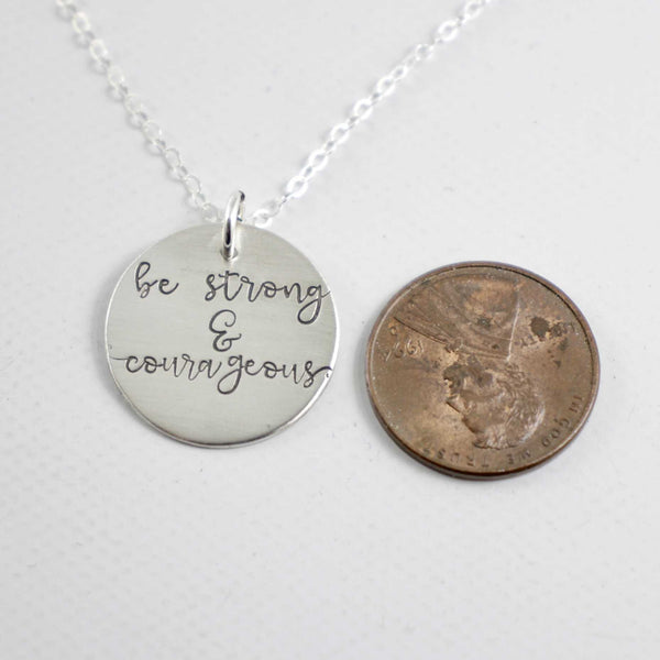 """Be strong & courageous"" sterling silver necklace - Deuteronomy 31:6 Joshua 1:9 - Necklaces - Completely Hammered - Completely Wired"
