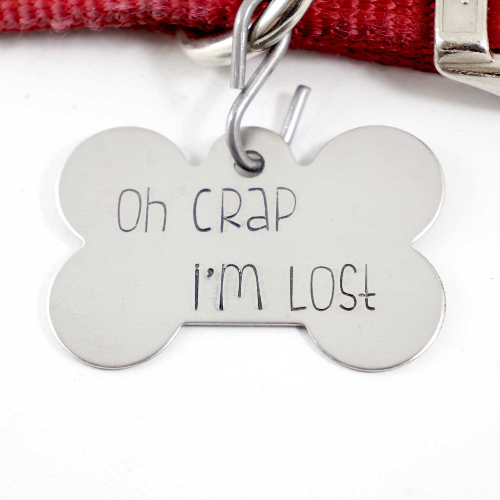 "Pet ID Tag -  ""Oh CRAP, I'm LOST""  - Extra Large - PET ID TAGS - Completely Hammered - Completely Wired"