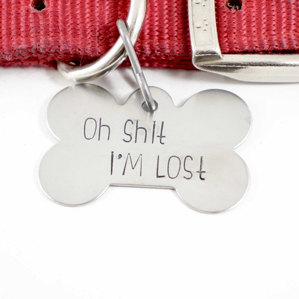 "Pet ID Tag -  ""Oh SHIT, I'm LOST""  - Extra Large"