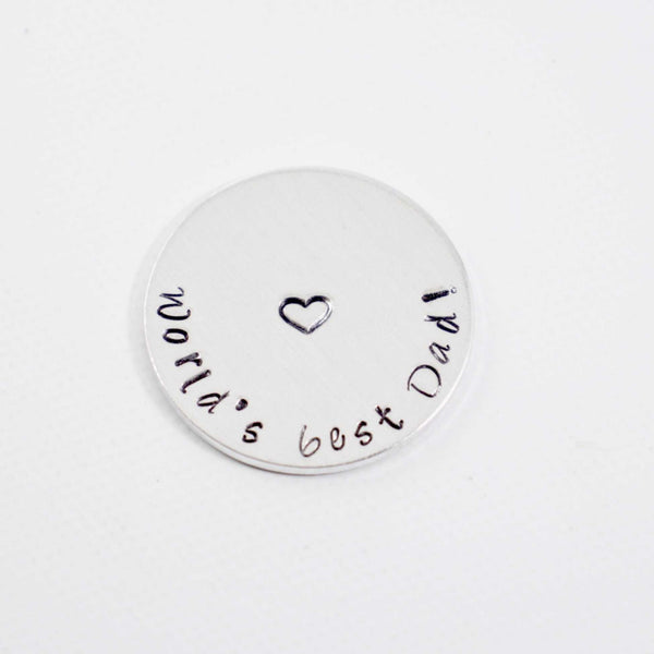 """World's Best Dad"" golf ball marker / pocket token - READY TO SHIP - Golf Ball Markers - Completely Hammered - Completely Wired"