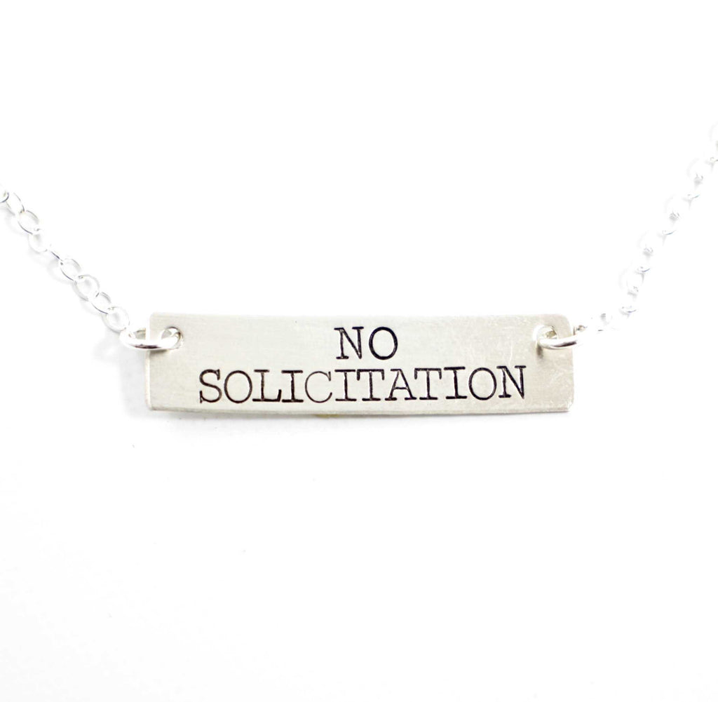 """NO SOLICITATION"" Hand Stamped Sterling Silver Necklace - Discounted and Ready to Ship - Necklaces - Completely Hammered - Completely Wired"