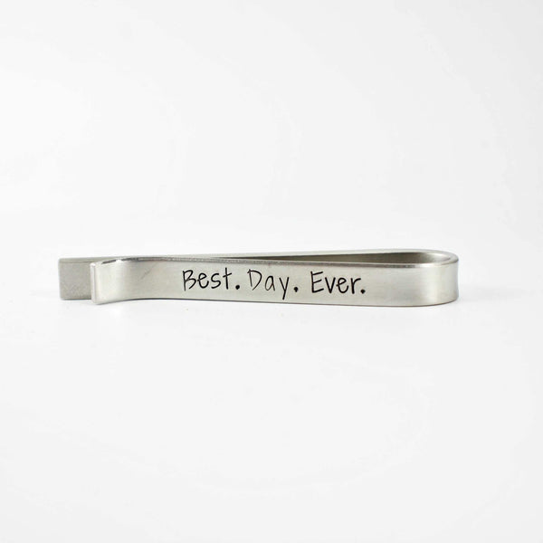 """best. day. ever."" Tie Bar / Tie Clip - DISCOUNTED & READY TO SHIP - Tie Clips - Completely Hammered - Completely Wired"