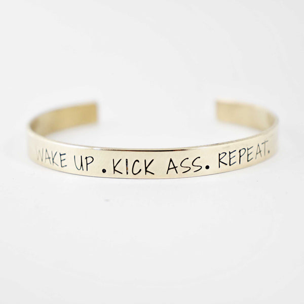 """WAKE UP.  KICK ASS. REPEAT."" Cuff Bracelet - ready to ship sample - Cuff Bracelets - Completely Hammered - Completely Wired"