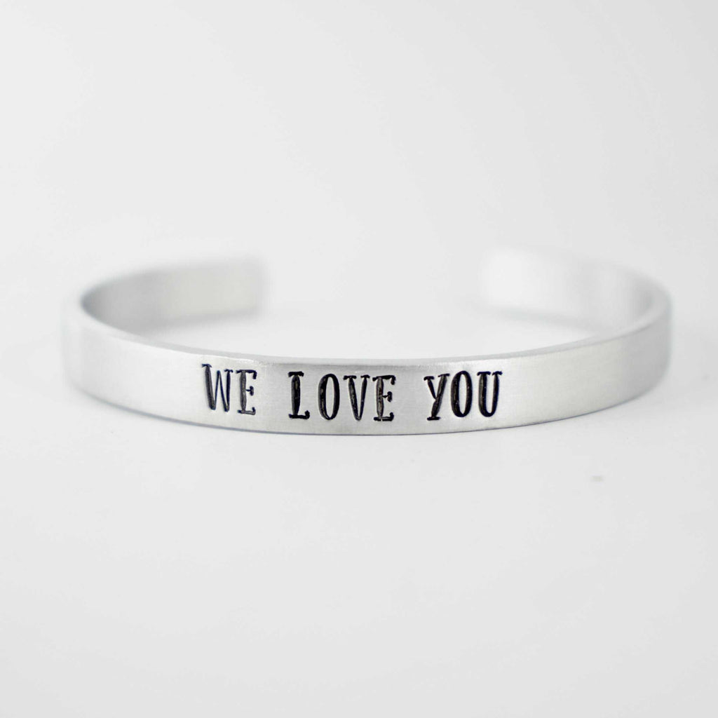 """WE LOVE YOU"" Cuff Bracelet - READY TO SHIP - Cuff Bracelets - Completely Hammered - Completely Wired"