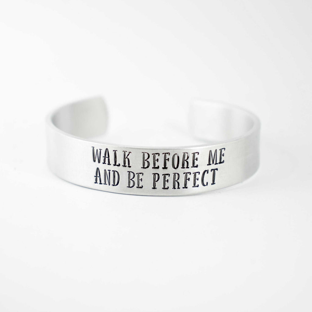 """Walk before me and be perfect"" Genesis 17:1 - 1/2"" Cuff Bracelet - Ready to ship sample - Cuff Bracelets - Completely Hammered - Completely Wired"