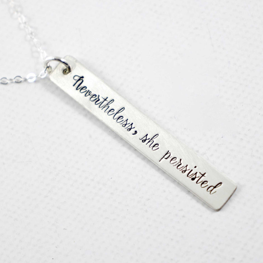 """Nevertheless, She Persisted"" Necklace - Sterling Silver, Rose Gold Filled or Gold Filled"