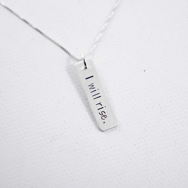 """I will rise"" - petite hand stamped sterling silver necklace - Necklaces - Completely Hammered - Completely Wired"