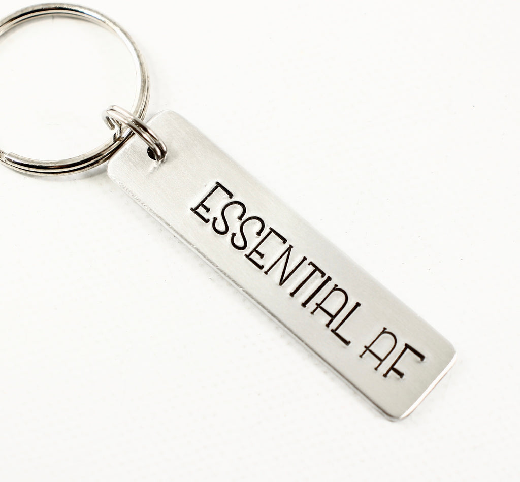 """ESSENTIAL AF"" - Hand Stamped Keychain - Keychains - Completely Hammered - Completely Wired"