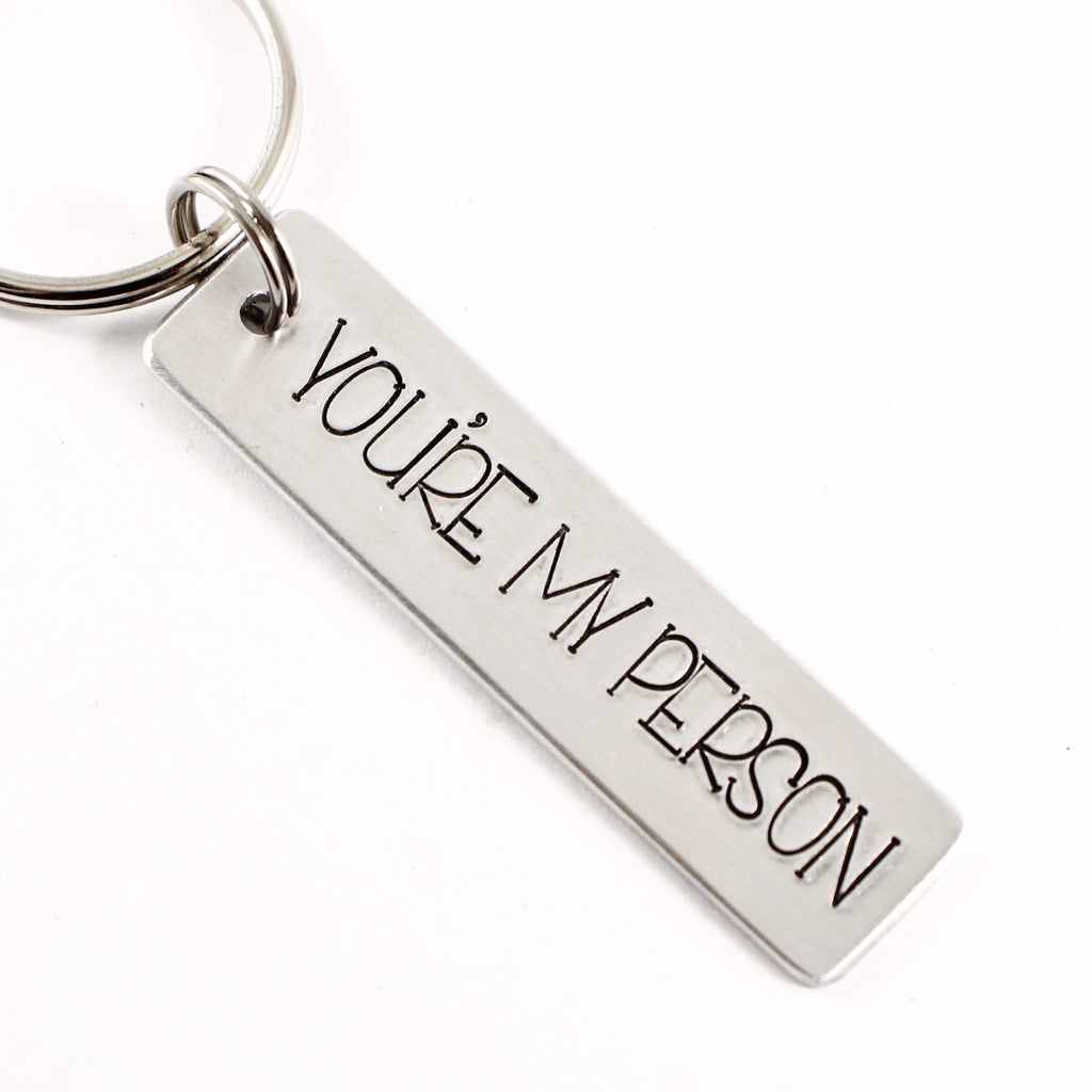 """You're my person"" Hand Stamped Keychain or Clip - Keychains - Completely Hammered - Completely Wired"