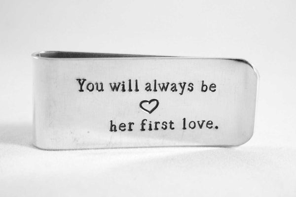 """You will always be her first love"" Stainless Steel or Copper Money Clip - Money Clips - Completely Hammered - Completely Wired"