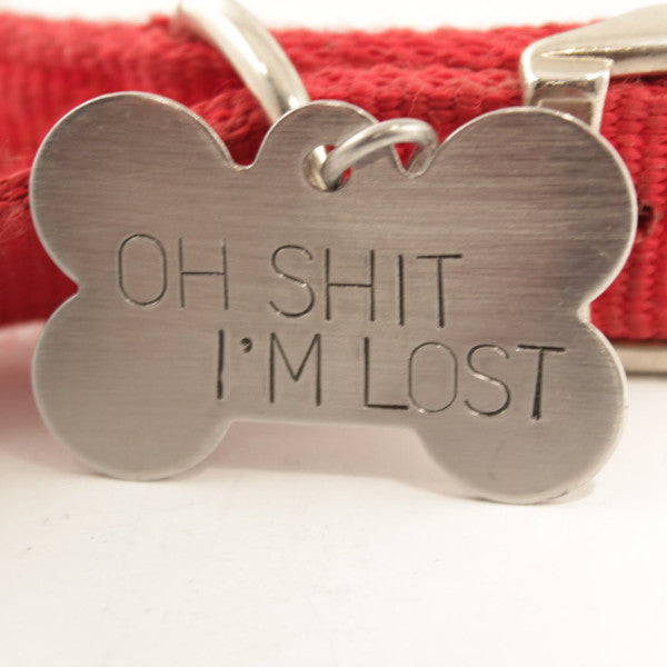 "Pet ID Tag -  ""Oh SHIT, I'm LOST""  - Extra Large - PET ID TAGS - Completely Hammered - Completely Wired"
