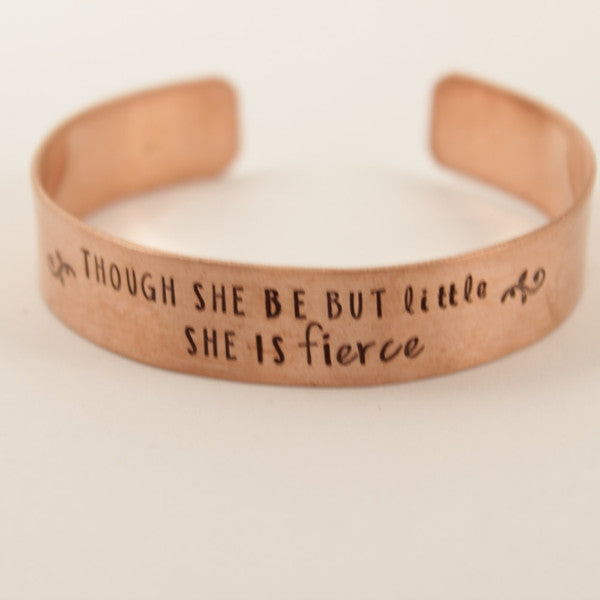 """Though she be but little, she is fierce"" 1/2"" Cuff  - Shakespeare Quote Bracelet - Cuff Bracelets - Completely Hammered - Completely Wired"