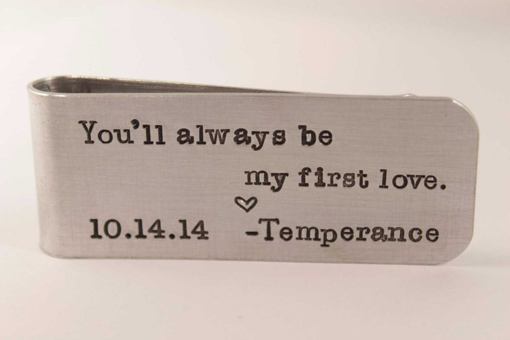 """You will always be my first love"" - Stainless Steel or Copper Money Clip - Completely Hammered"