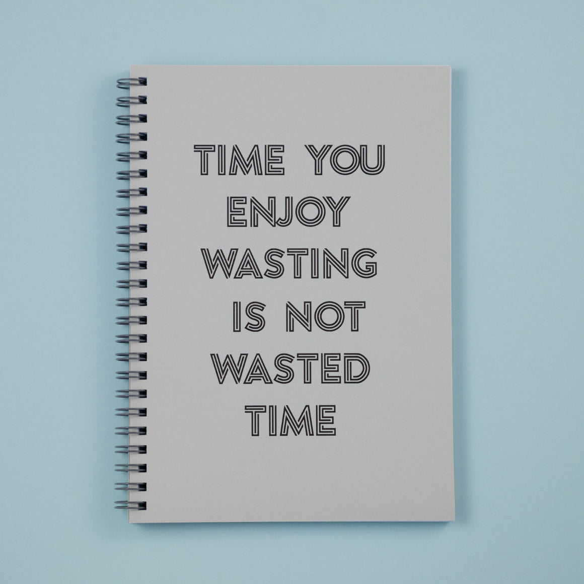 time you enjoy wasting notebook