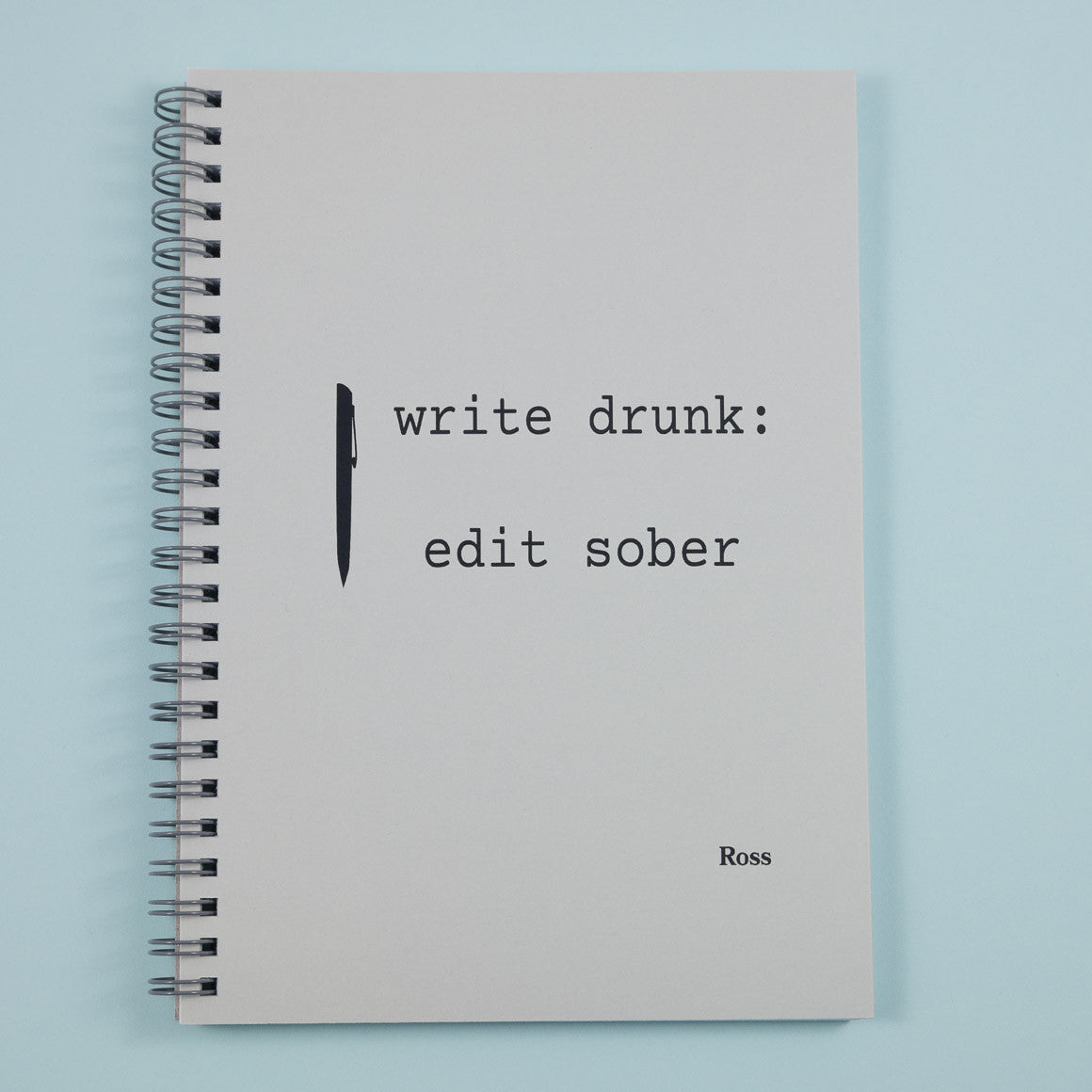Write Drunk Edit Sober Notebook