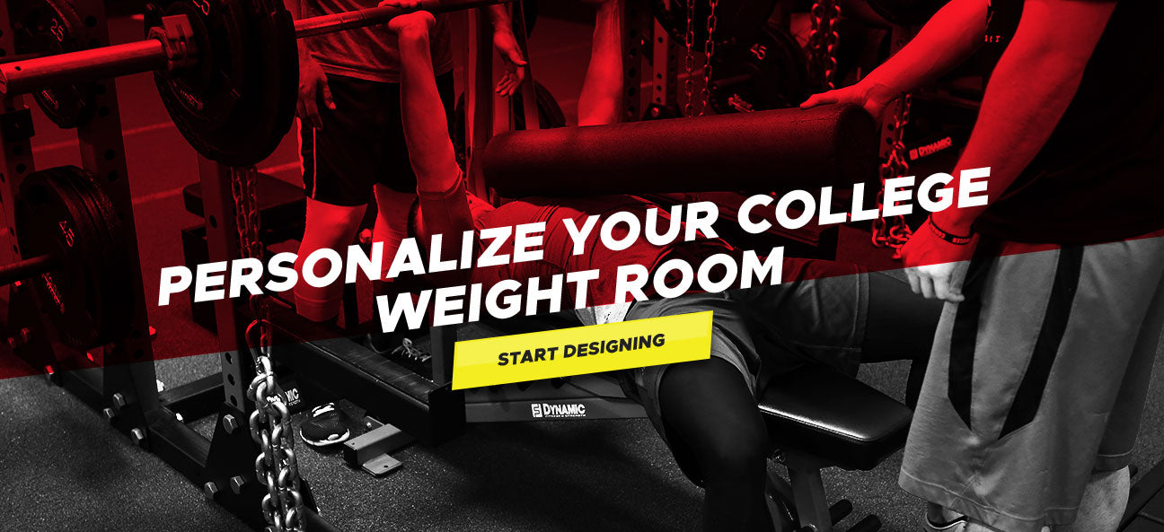 Personalize Your College Weight Room - Start Designing - Dynamic Fitness & Strength - Call Us 844-678-7447