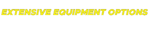 Extensive Equipment Options