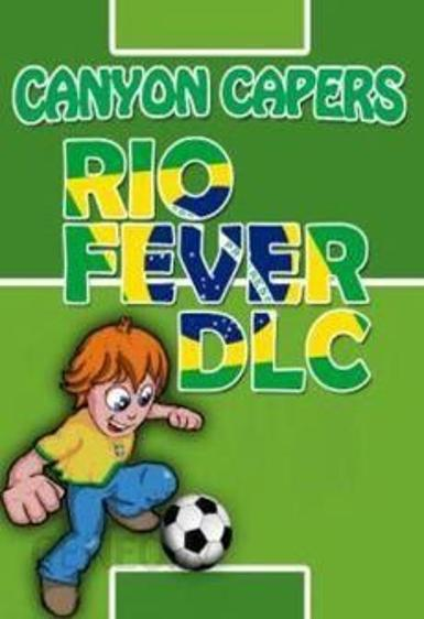 Canyon Capers: Rio Fever