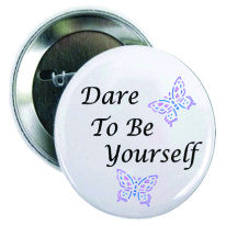 Dare To Be Yourself Butterfly Button