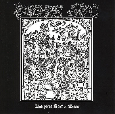 Butcher ABC, CD, Butchered Feast of Being, 2005 Obliteration Records