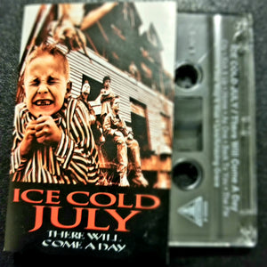 Ice Cold July There Will Come a Day Cassette