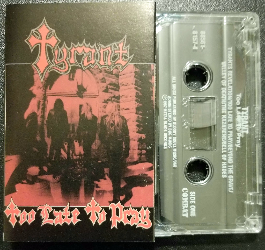 TYRANT TOO LATE TO PRAY Cassette COMBAT