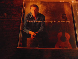 Ottmar Liebert CD, + Luna Negra XL, Little Wing