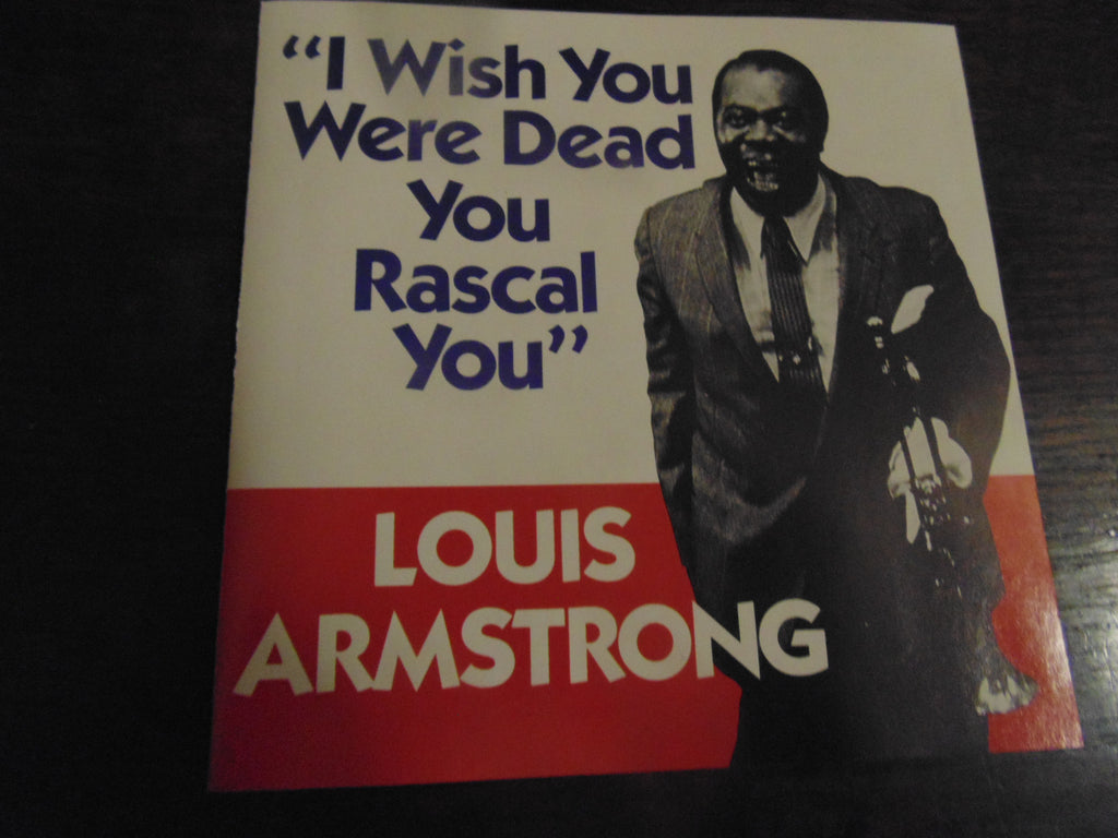 Louis Armstrong CD, I Wish You Were Dead You Rascal You