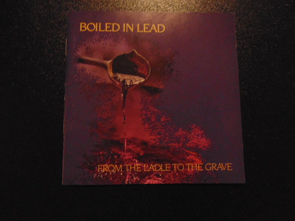 Boiled in Lead CD, From the Ladle to the Grave, 1st Pressing, Fibits: CD, LP & Cassette Store