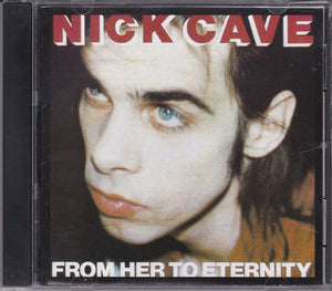 Nick Cave CD, From Her to Eternity, Import, Original Pressing - 7243 8 41788 2 6