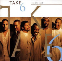 Take 6 CD, Join the Band