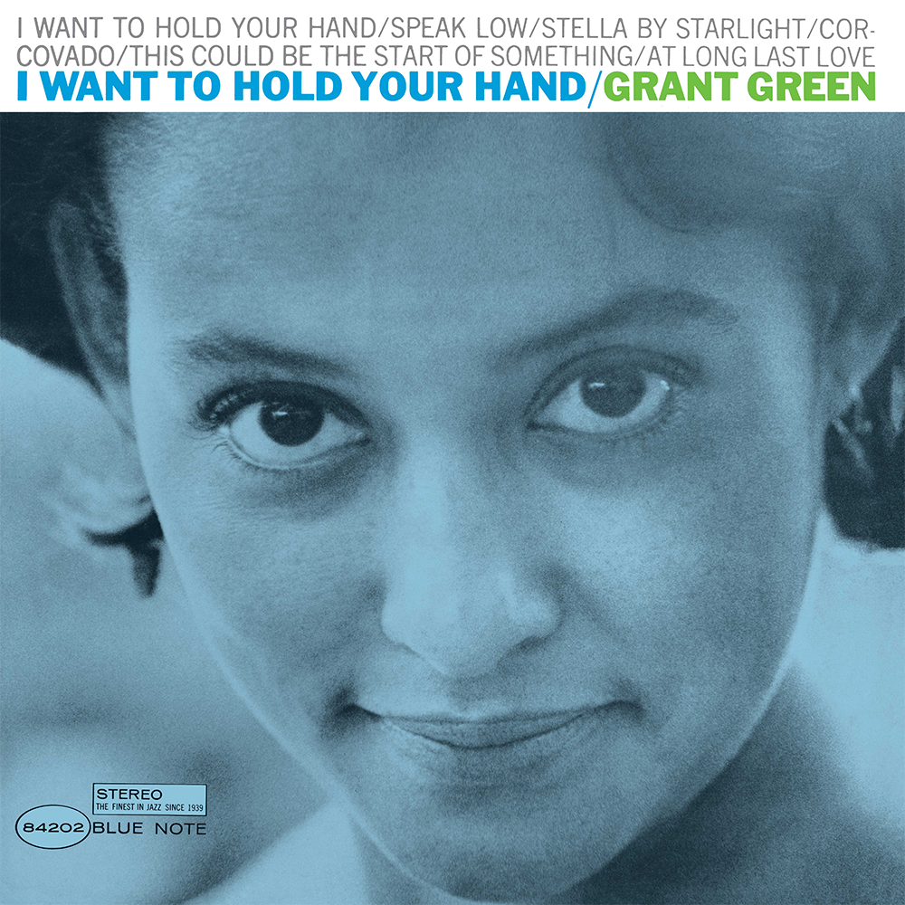Grant Green - I Want To Hold Your Hand Vinyl