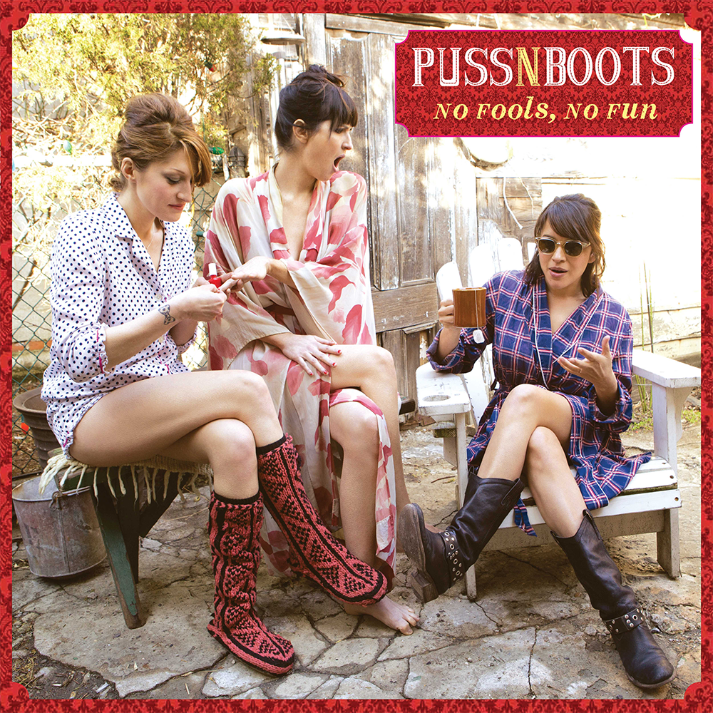 Puss N Boots - No Fools, No Fun CD