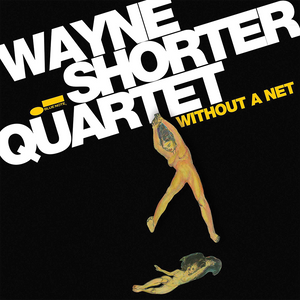 Wayne Shorter  - Without A Net CD