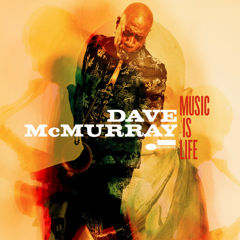 Dave McMurray – Music is Life